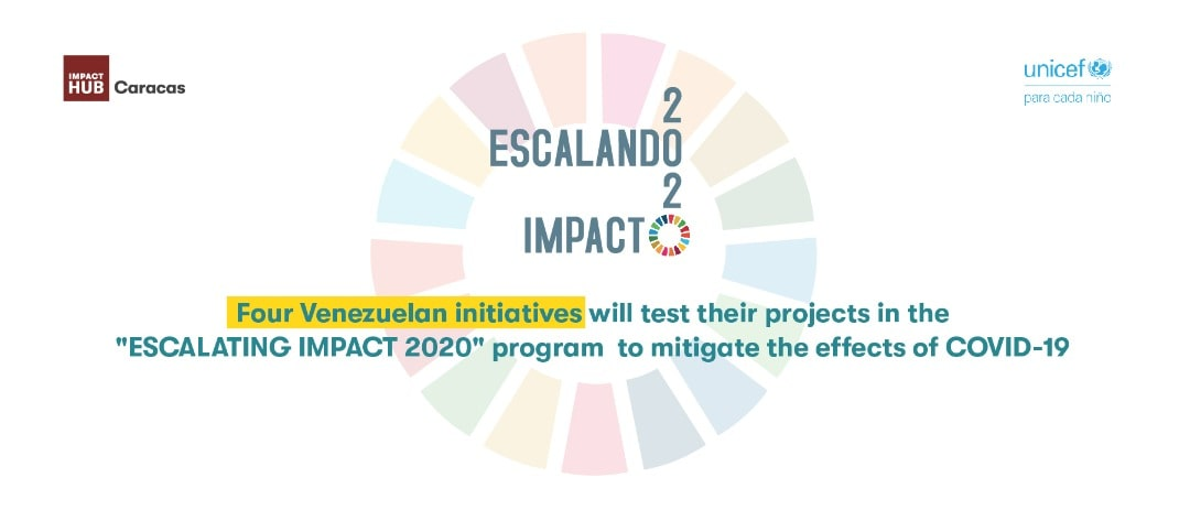 "FOUR VENEZUELAN INITIATIVES WILL TEST THEIR PROJECTS IN THE ""ESCALATING IMPACT 2020"" PROGRAM TO MITIGATE THE EFFECTS OF COVID-19"